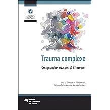 Trauma complexe : Comprendre, évaluer et intervenir