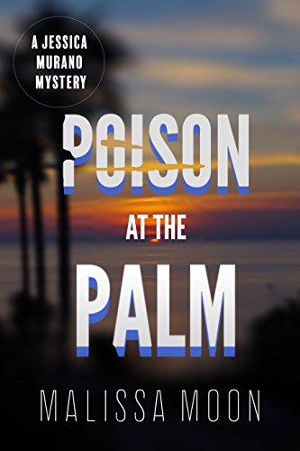 Poison at the Palm, Jessica Murano Mystery Series, Book 1: Novella (Palm Springs Back Pages)