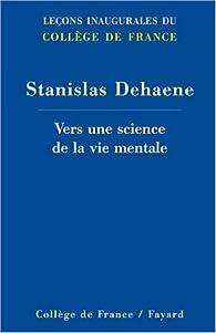 Vers une science de la vie mentale par Stanislas Dehaene