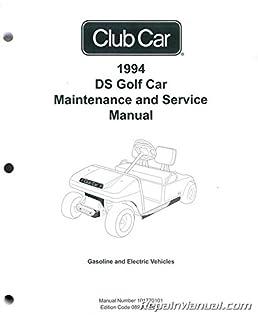 101770101 1994 club car ds golf car maintenance and service manual rh amazon com club car service manual pdf club car precedent maintenance and service manual