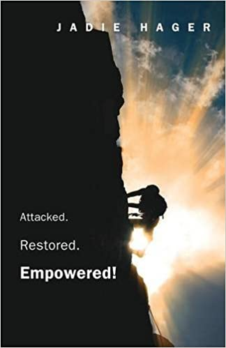 Book Attacked. Restored. Empowered! by Jadie Hager (2016-03-17)