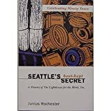 Seattle's Best-Kept Secret, Junius Rochester, 096489503X