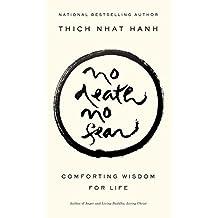 No Death, No Fear: Comforting Wisdom for Life