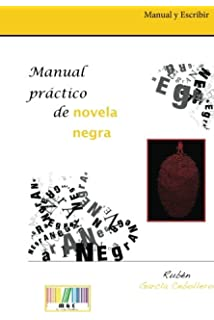 Manual práctico de novela negra (Spanish Edition)