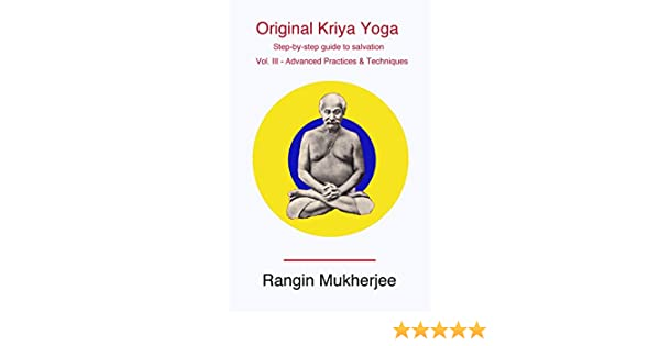 Original Kriya Yoga Volume III: Step-by-step Guide to Salvation (English Edition)