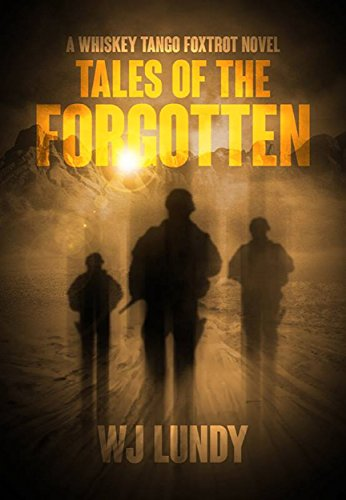 Tales of the Forgotten(A Whiskey Tango Foxtrot Novel Vol 2) by [Lundy, W.J.]