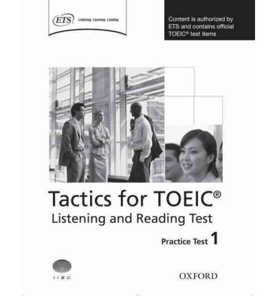 [(Tactics for Toeic Listening and Reading Test: Practice Test 1: Practice Test 1: Authorized by ETS, This Course Will Help Develop the Necessary Skills to Do Well in the Toeic Listening and Reading Test)] [Author: Grant Trew] published on (June, 2008)