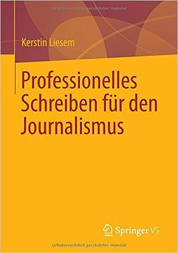 Professionelles Schreiben Für Den Journalismus Amazonde Kerstin