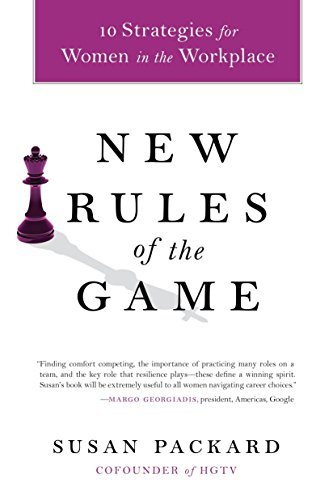 New Rules of the Game: 10 Strategies for Women in the Workplace (Personal Growth And Development In The Workplace)
