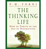 The Thinking Life: How to Thrive in the Age of Distraction (Hardback) - Common