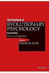 The Handbook of Evolutionary Psychology, Volume 2: Integrations Kindle Edition