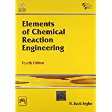 Elements of Chemical Reaction Engineering 4th Economy Edition: Written by H. Scott Fogler, 1905 Edition, Publisher: Prentice Hall of India PTR [Paperback]