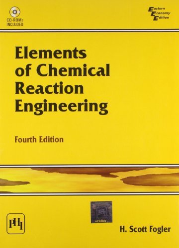 ELEMENTS OF CHEMICAL REACTION ENGINEERING FOURTH 4th Edition (Elements Of Chemical Reaction Engineering 4th Edition)