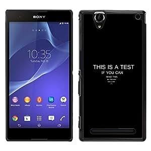 All Phone Most Case / Oferta Especial Duro Teléfono Inteligente PC Cáscara Funda Cubierta de proteccion Caso / Hard Case Sony Xperia T2 Ultra // This Is A Test - Funny