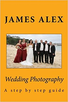 Wedding Photography: A step by step guide