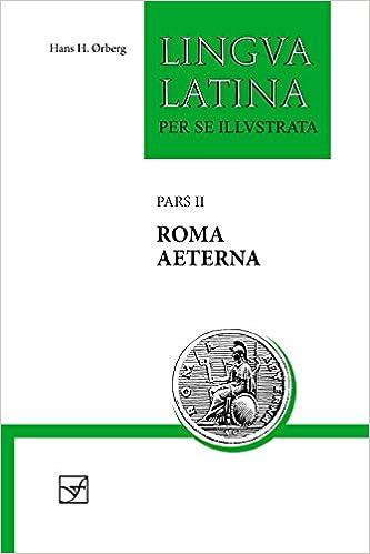 Roma Aeterna Pars Ii Latin Edition 9781585102334 ørberg Hans H Books