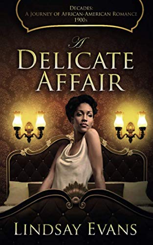 A Delicate Affair (Decades: A Journey of African American Romance) (Volume 1)