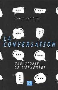 La conversation, le goût de l'éphémère par Emmanuel Godo