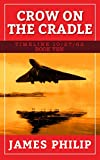 Crow On The Cradle (Timeline 10/27/62 Book 10)
