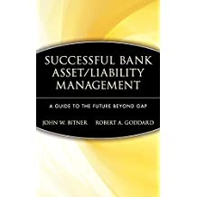 Successful Bank Asset/Liability Management: A Guide to the Future Beyond Gap
