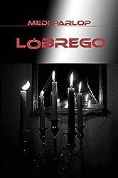 Lóbrego (Spanish Edition)