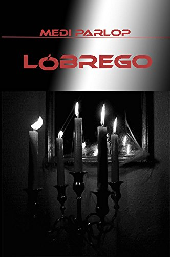 Lóbrego (Spanish Edition) by [Parlop, Medi]