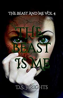 The Beast Is Me (The Beast And Me Book 4) by [Wrights, D.S.]