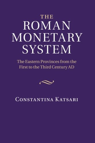 The Roman Monetary System: The Eastern Provinces from the First to the Third Century AD