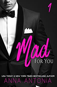 Mad for You (Mad, Bad, and Dangerous to Love series Book 1) by [Antonia, Anna]
