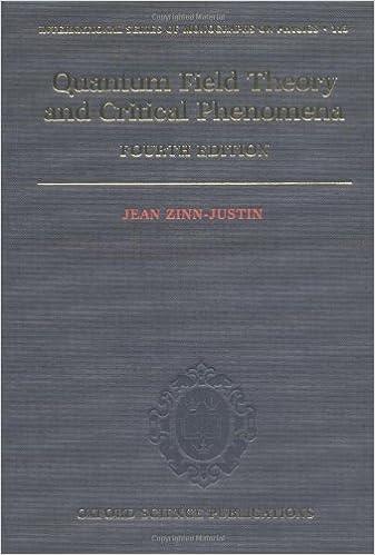 Quantum Field Theory and Critical Phenomena (International Series of
