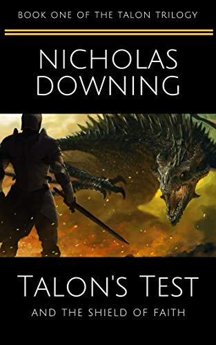Talon's Test and the Shield of Faith (The Talon Trilogy - Christian Science Fiction & Fantasy Series Book 1)