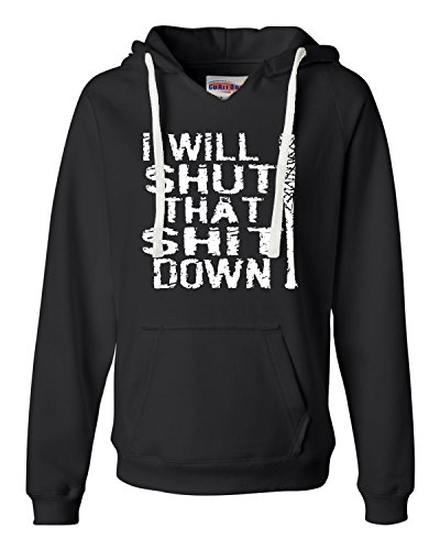 Go All Out Screenprinting Large Black Womens I Will Shut That Shit Down Deluxe Soft Hoodie (Hoodie Down Womens)