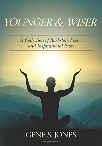Younger & Wiser: A Collection of Backstory Poetry and Inspirational Prose PDF