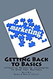 Getting Back to Basics: Effective Marketing Strategies To Grow Your Business