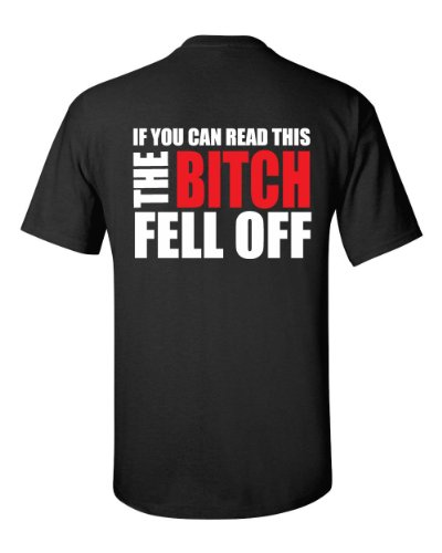- If You Can Read This The Bitch Fell Off - Back Print Men's T-Shirt-XL Black (ATA240)