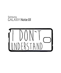 I Do Not Understand Mobile Cell Phone Case Samsung Note 3 White by icecream design