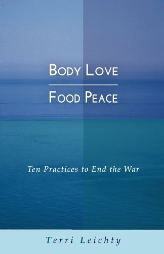 Download Body Love  Food Peace: Ten Practices to End the War pdf