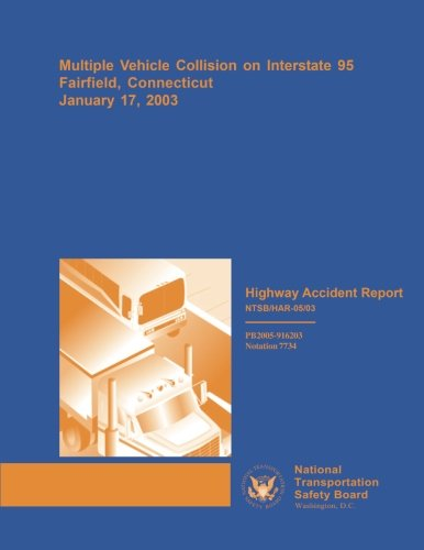 Highway Accident Report: Multiple Vehicle Collision on Interstate 95, Fairfield, Connecticut, January 17, 2003 (Highway Accident Reports)