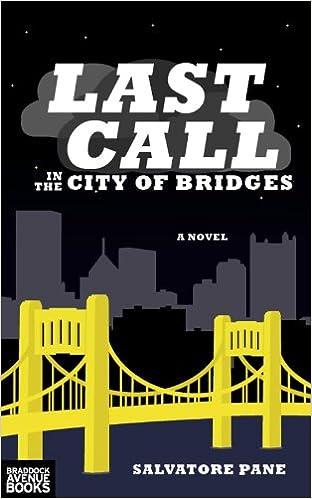 Last Call in the City of Bridges: Salvatore Pane: 9780615679327 ...