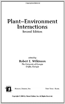 Plant-Environment Interactions (Books in Soils, Plants, and the Environment)