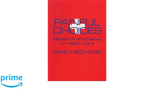 painful choices research and essays on health care   painful choices research and essays on health care   medicine  health science books  amazoncom