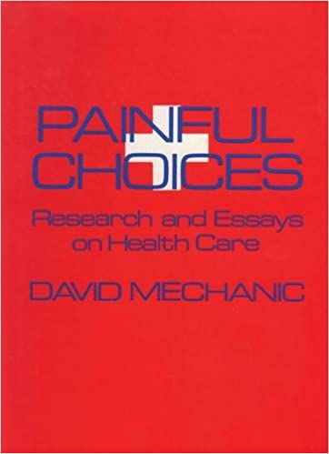 Painful Choices Research And Essays On Health Care   Painful Choices Research And Essays On Health Care St Edition