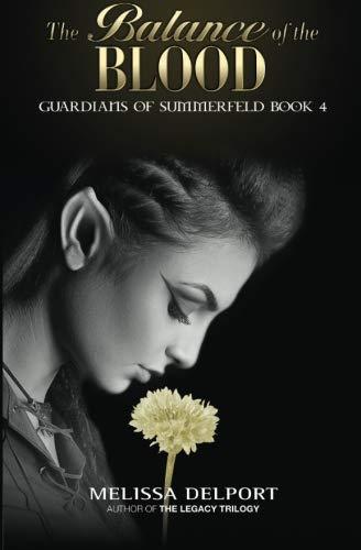 The Balance of the Blood (Guardians of Summerfeld) (Volume 4) ebook