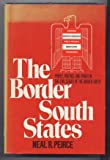 The Border South States, Neal R. Pierce, 0393055310