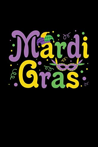 Mardi Gras: - A Blank, Lined Journal, Diary, or Notebook for Unicorn Lovers - 6 x 9 Inches - 100 Pages]()