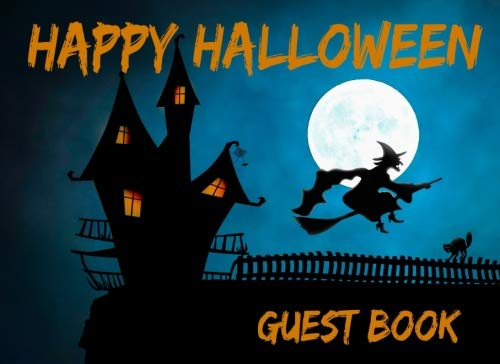 Happy Halloween Guest Book: Haunted House Halloween Themed Sign In Book, Fun Halloween Party Accessories