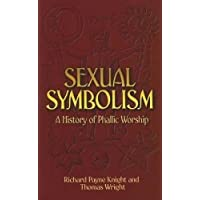 Sexual Symbolism: A History of Phallic Worship