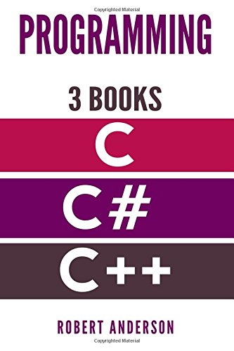 Programming in C/C#/C++: 3 Manuscripts - The most comprehensive tutorial about C, C#, C++ from basics to advanced