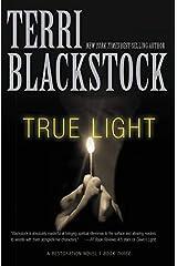 True Light (A Restoration Novel) Paperback