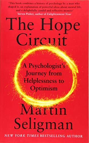 The Hope Circuit: A Psychologist's Journey from Helplessness to Optimism (Best Medicine For Social Anxiety)